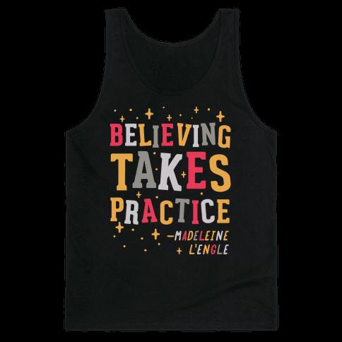 Believing Takes Practice Tank Top