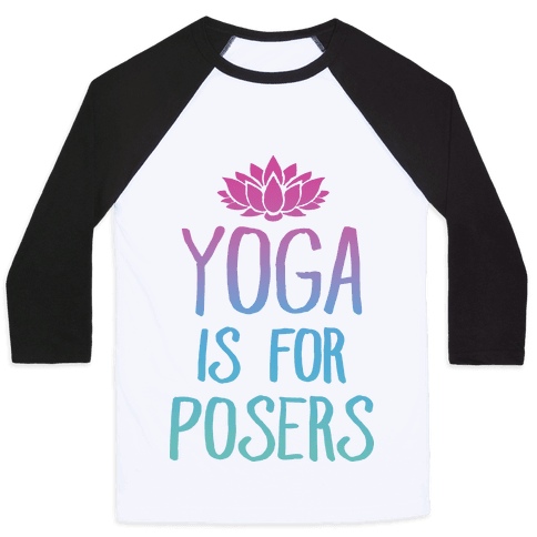Yoga Is For Posers