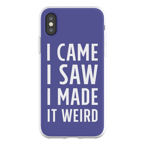 I Made it Weird Phone Flexi-Case
