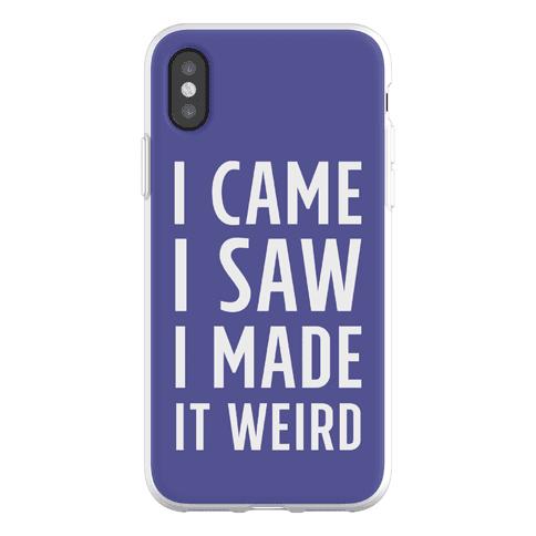 I Made it Weird Phone Flexi-Case
