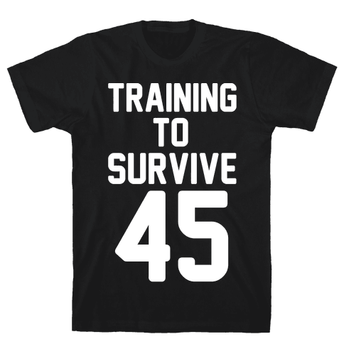 Training To Survive 45 White Print Mens T-Shirt