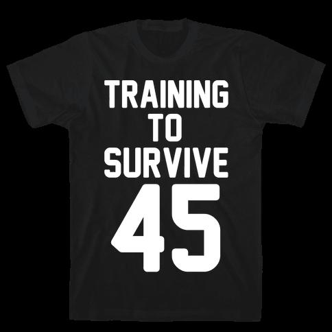 Training To Survive 45 White Print Mens T-Shirt
