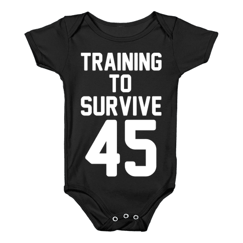 Training To Survive 45 White Print Baby Onesy