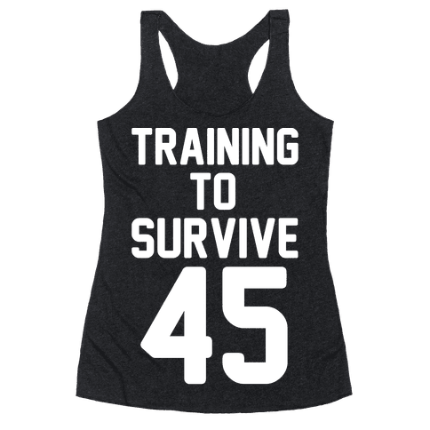 Training To Survive 45 White Print Racerback Tank Top