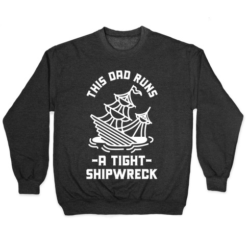This Dad Runs a Tight Shipwreck Pullover