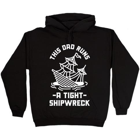 This Dad Runs a Tight Shipwreck Hooded Sweatshirt