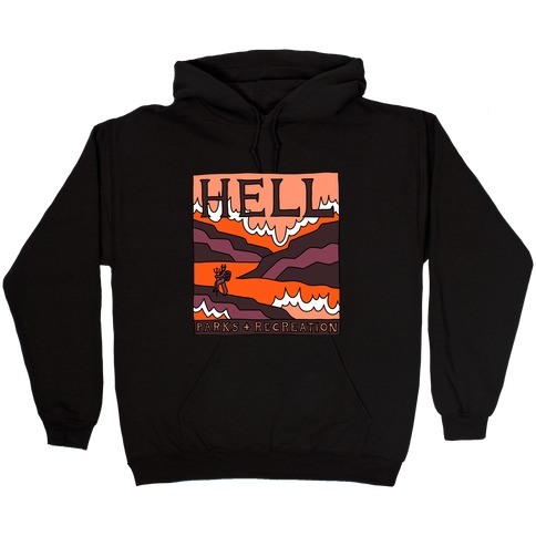Hell Parks & Recreation Hooded Sweatshirt