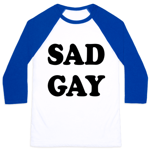 Sad Gay Baseball Tee