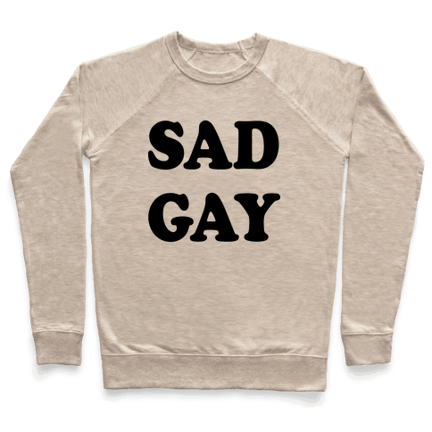 Sad Gay Pullover