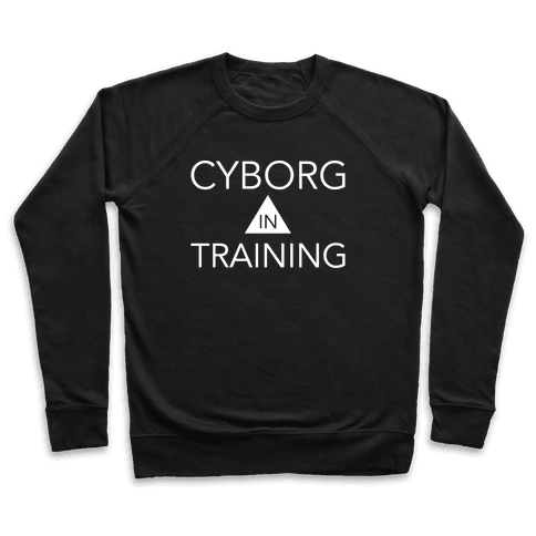 Cyborg In Training Pullover