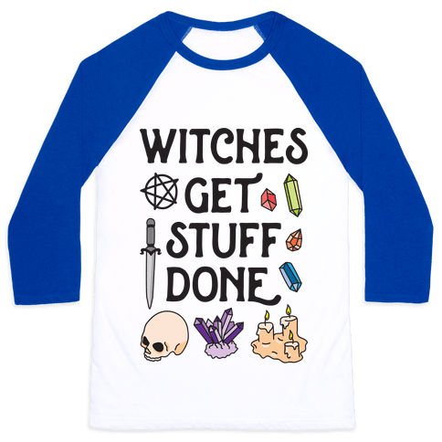 Witches Get Stuff Done Baseball Tee
