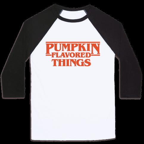Pumpkin Flavored Things Parody Baseball Tee