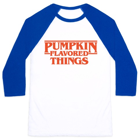 Pumpkin Flavored Things Parody Baseball Tee