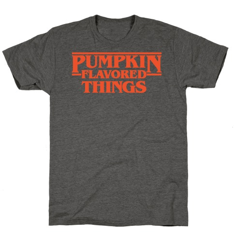 Pumpkin Flavored Things Parody T-Shirt