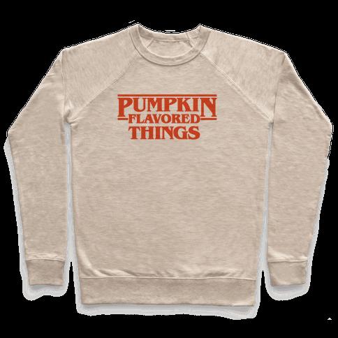 Pumpkin Flavored Things Parody Pullover