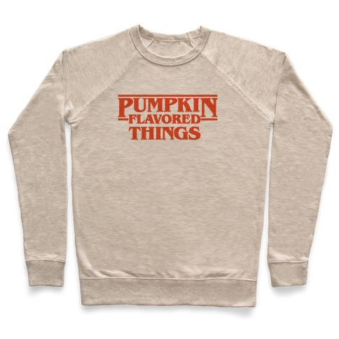 Pumpkin Flavored Things Parody Pullover