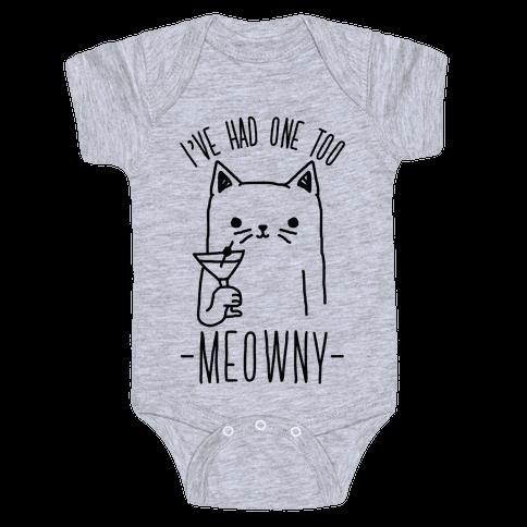 I've Had One Too Meowny Baby Onesy