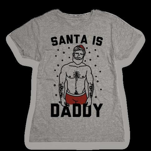 Santa Is Daddy Womens T-Shirt