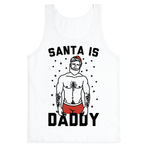 Santa Is Daddy Tank Top