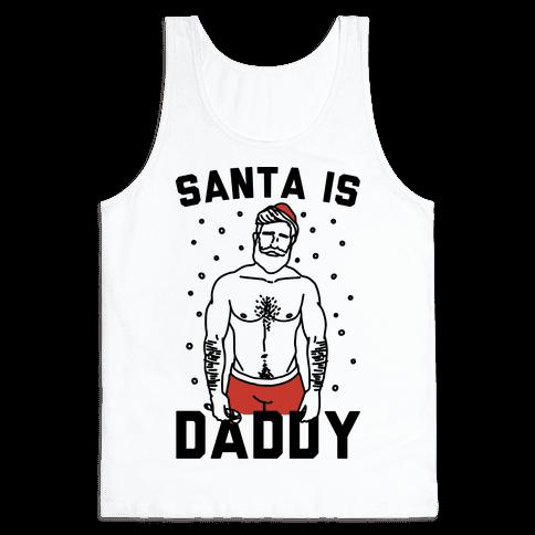 Santa Is Daddy Tank Top