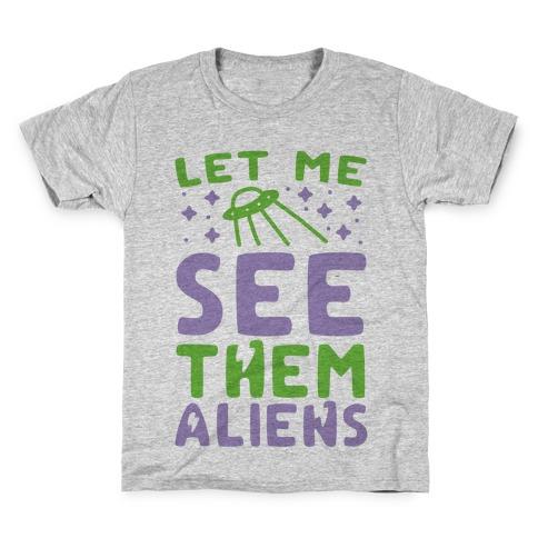 Let Me See Them Aliens Kids T-Shirt
