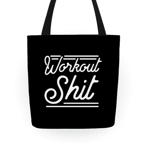 Workout Shit  Tote