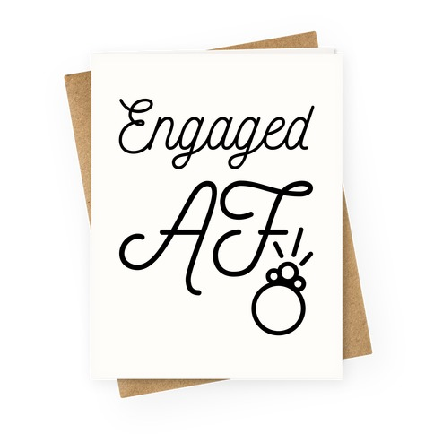 Engaged AF Greeting Card