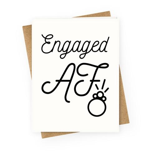 Engaged AF Greeting Card