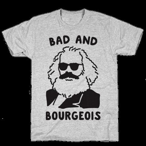 Bad And Bourgeois Mens T-Shirt