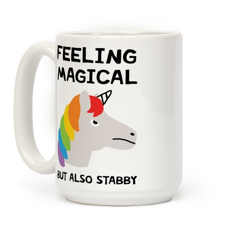 Feeling Magical But Also Stabby Coffee Mug