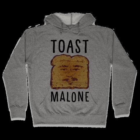 Toast Malone Hooded Sweatshirt