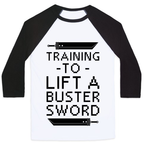 Training to Lift a Buster Sword Baseball Tee