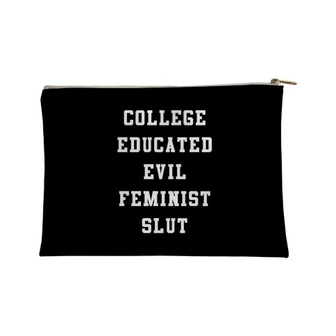 College Educated Evil Feminist Slut Accessory Bag