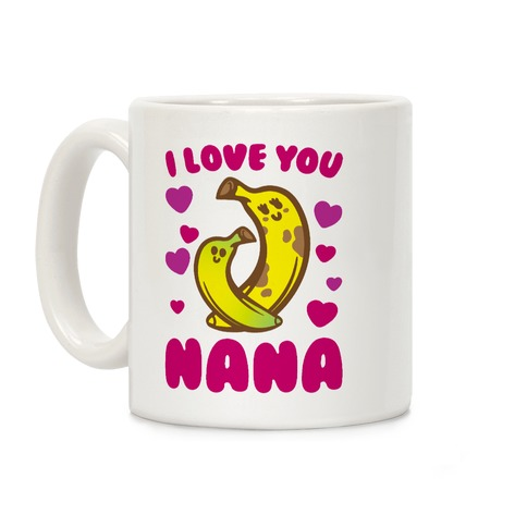 I Love You Nana Coffee Mug
