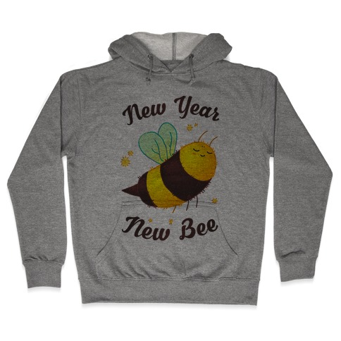 New Year New Bee Hooded Sweatshirt
