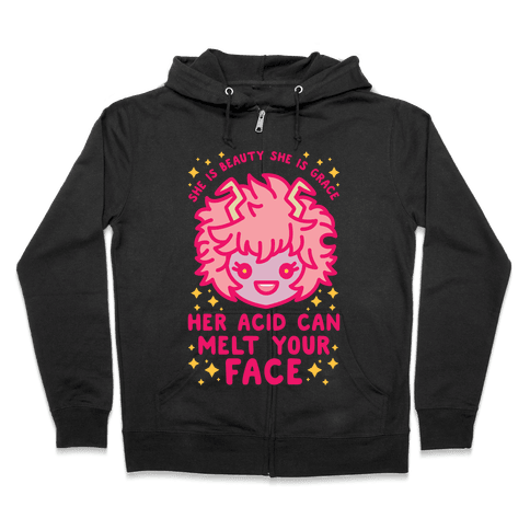 Her Acid Can Melt Your Face Zip Hoodie