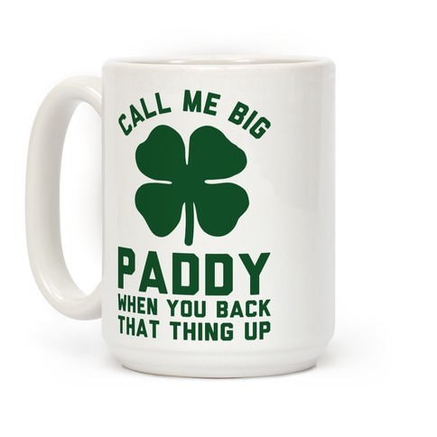 Call Me Big Paddy Coffee Mug