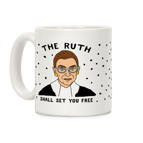The Ruth Shall Set You Free Coffee Mug