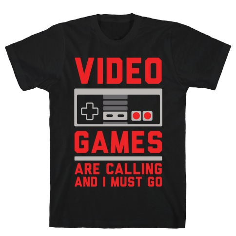 Video Games Are Calling T-Shirt