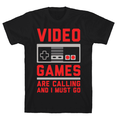 Video Games Are Calling Mens T-Shirt