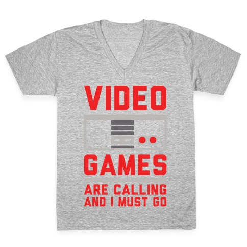 Video Games Are Calling V-Neck Tee Shirt