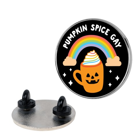 Pumpkin Spice Gay Pin