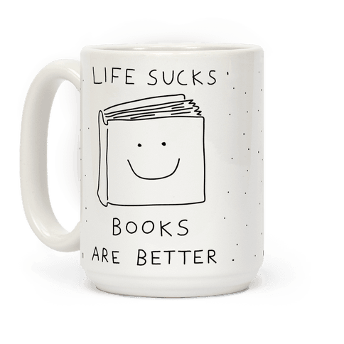 Life Sucks Books Are Better Coffee Mug