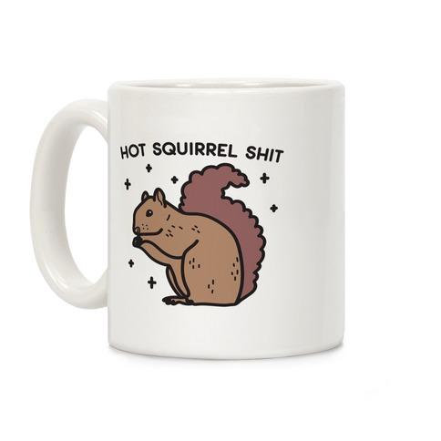 Hot Squirrel Shit Coffee Mug