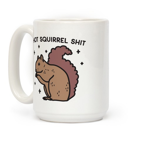 Hot Squirrel Shit Coffee Mug