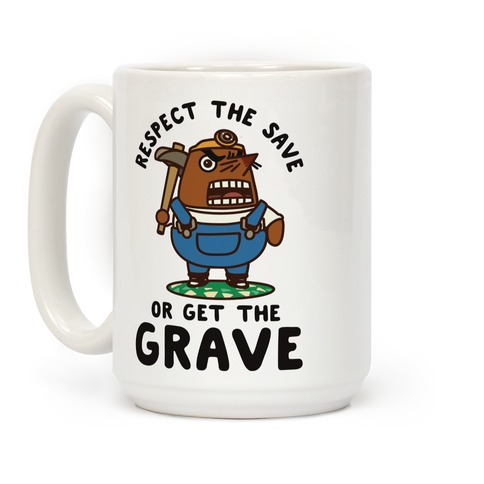 Respect the Save or Get the Grave Mr. Resetti Coffee Mug