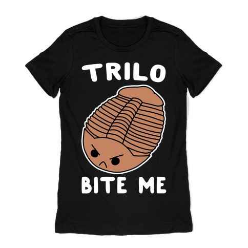 Trilo-Bite Me Womens T-Shirt