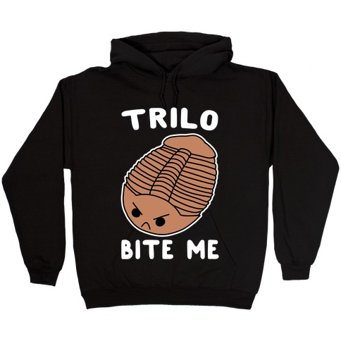 Trilo-Bite Me Hooded Sweatshirt