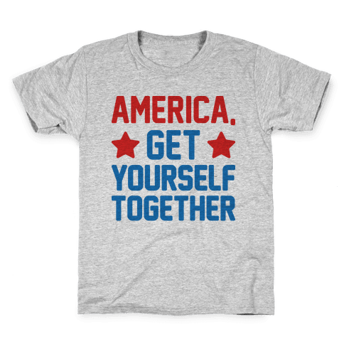 America, Get Yourself Together Kids T-Shirt