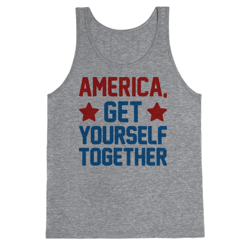 America, Get Yourself Together Tank Top